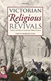 Victorian Religious Revivals: Culture and Piety in Local and Global Contexts book cover
