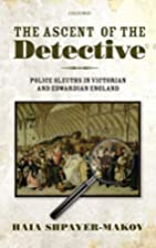 The Ascent of the Detective: Police Sleuths…