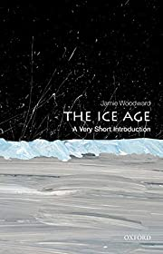 The Ice Age: A Very Short Introduction (Very…