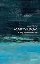 Martyrdom : a very short introduction by…