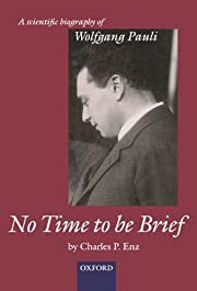 No Time to be Brief: A Scientific Biography…