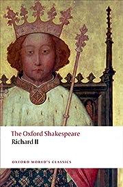 Richard II: The Oxford Shakespeare (Oxford…