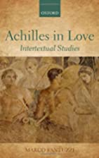 Achilles in Love: Intertextual Studies by…