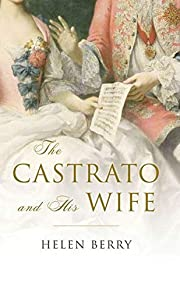 The Castrato and His Wife de Helen Berry
