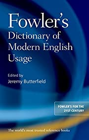 Fowler's Dictionary of Modern English Usage…