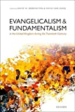 Evangelicalism and Fundamentalism in the United Kingdom during the Twentieth Century book cover