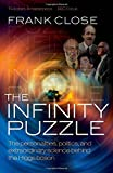 The infinity puzzle / Frank Close