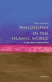 Philosophy in the Islamic World: A Very…