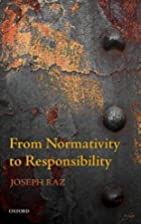 From Normativity to Responsibility by Joseph…