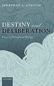 Destiny and Deliberation: Essays in…