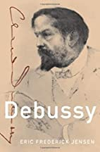 Debussy (Master Musicians Series) by Eric…