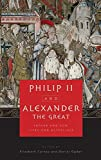 Philip II and Alexander the Great : father and son, lives and afterlives / edited by Elizabeth Carney and Daniel Ogden