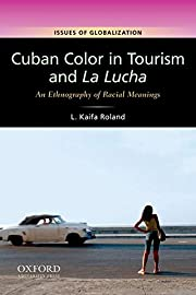 Cuban color in tourism and la lucha : an…