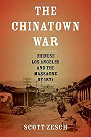 The Chinatown War: Chinese Los Angeles and…