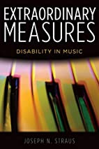 Extraordinary Measures: Disability in Music…