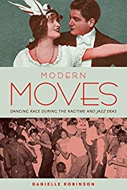 Modern moves : dancing race during the…