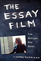 The Essay Film: From Montaigne, After Marker…