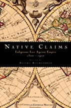 Native Claims: Indigenous Law against…