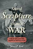 Sacred Scripture, Sacred War: The Bible and the American Revolution book cover