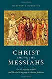Christ among the Messiahs: Christ Language in Paul and Messiah Language in Ancient Judaism book cover