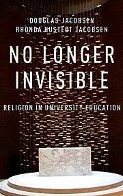 No Longer Invisible: Religion in University…