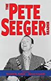 The Pete Seeger reader / edited by Ronald D. Cohen and James Capaldi