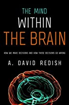 The Mind within the Brain: How We Make…