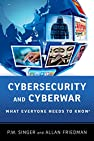 Image of the book Cybersecurity and Cyberwar: What Everyone Needs to Know® by the author