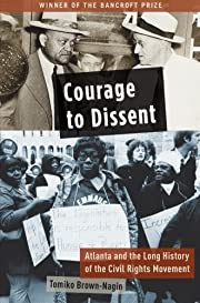 Courage to Dissent: Atlanta and the Long…