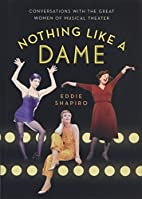 Nothing Like a Dame: Conversations with the…