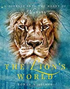 The Lion's World: A Journey into the…