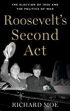 Roosevelt's Second Act: The Election of 1940…