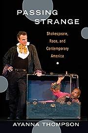 Passing Strange: Shakespeare, Race, And…