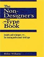 The Non-Designer's Type Book by Robin…