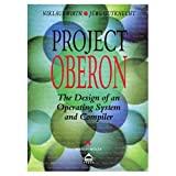 Project Oberon : the design of an operating system and compiler / Niklaus Wirth, Jurg Gutknecht