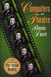 Computers as Theatre av Brenda Laurel