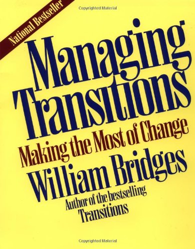 managing transition Abstract: outlines the importance of dissociating change issues from transition issues within organizations presents some transition triggers and shows how.