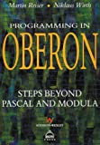 Programming in Oberon : steps beyond Pascal and Modula / Martin Reiser and Niklaus Wirth