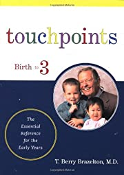 Touchpoints: Your Child's Emotional and…