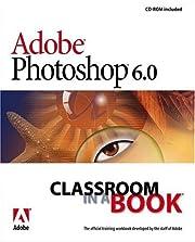 Adobe(R) Photoshop(R) 6.0 Classroom in a…