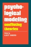 Psychological modeling : conflicting theories / edited by Albert Bandura