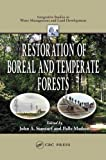 Restoration of boreal and temperate forests / edited by John A. Stanturf, Palle Madsen