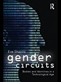 Gender circuits : bodies and identities in a technological age / Eve Shapiro