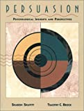 Persuasion : psychological insights and perspectives / editors, Timothy C. Brock, Melanie C. Green