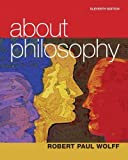 About Philosophy (11th Edition), Wolff, Robert Paul
