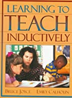 Learning to Teach Inductively by Bruce Joyce