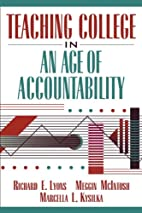 Teaching College in an Age of Accountability…
