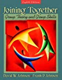 Joining together : group theory and group skills / David W. Johnson, Frank P. Johnson