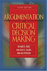 Argumentation and Critical Decision Making…