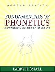 Fundamentals of Phonetics: A Practical Guide…